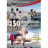 Les 150 questions que se posent les triathlètes