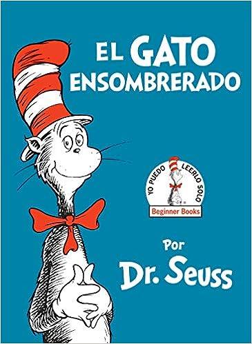 52e8977c Amazon.com: El Gato Ensombrerado (The Cat in the Hat Spanish Edition)  (Beginner Books(R)) (9780553509793): Dr. Seuss: Books