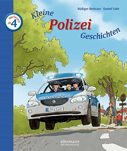 Kleine Polizei-Geschichten zum Vorlesen Gebundenes Buch – 1. Februar 2012 Rüdiger Bertram Daniel Sohr Ellermann 3770739744