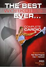 The Best Workouts Ever... Complete Cardio (2007)