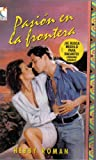 Pasion en la Fronter, Hebby Roman and Kensington Publishing Corporation Staff, 078601072X