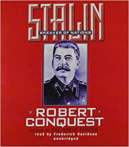 Stalin: Breaker of Nations by Senior Research Fellow and Scholar-Curator of the East European Collection Robert Conquest (2013-05-01)