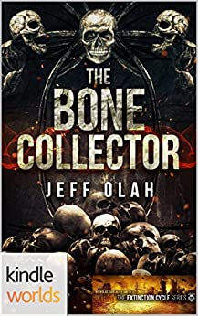 Extinction Cycle: The Bone Collector (Kindle Worlds Novella) by [Olah, Jeff]