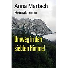 Umweg in den siebten Himmel: Heimatroman (German Edition)