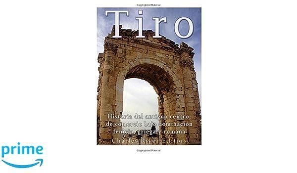 Tiro: Historia del antiguo centro de comercio bajo dominación ...