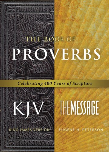 The Book of Proverbs KJV/Message: Celebrating 400 Years of Scripture (First Book - Mall Outlet On 400