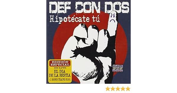 Hipotecate Tu by Def Con Dos : Amazon.es: Música