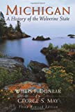 Michigan: A History of the Wolverine State, Willis F. Dunbar, 0802870554
