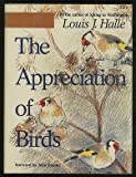 The Appreciation of Birds, Halle, Louis J., 080183869X