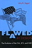 download ebook flawed by design: the evolution of the cia, jcs, and nsc 1st edition by zegart, amy (2000) paperback pdf epub