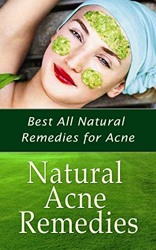 Natural Acne Remedies: Best All Natural Remedies for Acne