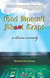 God Doesn't Shoot Craps: A Divine Comedy