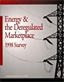 img - for Energy and the Deregulated Marketplace 1998 Survey by Fowler Ruth Bennett Press Fairmont (1998-10-01) Paperback book / textbook / text book