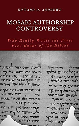 Pdf Bibles MOSAIC AUTHORSHIP CONTROVERSY: Who Really Wrote the First Five Books of the Bible?