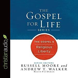 The Gospel & Religious Liberty Audiobook