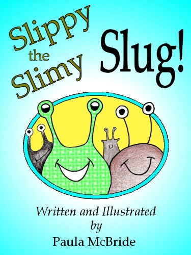 - Slippy the Slimy Slug! (A Children's Fun Rhyming Picture Book for ages 2-6)