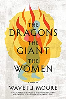 Book Cover: The Dragons, the Giant, the Women: A Memoir