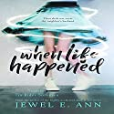 When Life Happened Audiobook by Jewel E. Ann Narrated by Tia Rider Sorensen