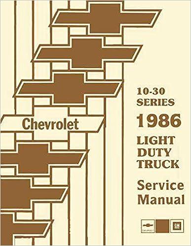 Ilmaiset täyden kirjan lataukset 1986 Light Duty Truck 10-30 Series Shop Manual: C-K, P-Truck, and G-Van Models PDF