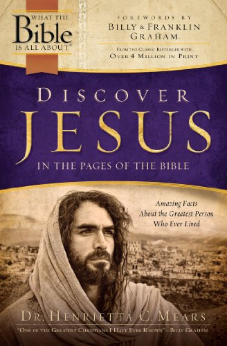 Discover Jesus in the Pages of the Bible: Amazing Facts About the Greatest Person Who Ever Lived (What the Bible Is All