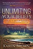 img - for Unlimiting Your Beliefs: 7 Keys to Greater Success in Your Personal and Professional Life; Told Through My Journey to the Toughest Race in the World book / textbook / text book