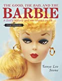 The Good, the Bad, and the Barbie, Tanya Lee Stone, 0670011878