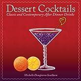 Dessert Cocktails, Michelle Dompierre-Southern, 1933112298