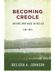 Becoming Creole: Nature and Race in Belize