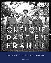 Quelque part en France - L'été 1944