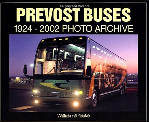 Prevost Buses 1924-2002 (Photo Archives) by William A. Luke (2002-10-01) ()
