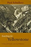 Searching for Yellowstone, Paul Schullery, 0972152210