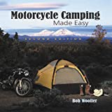 Motorcycle Camping Made Easy, Bob Woofter, 1884313833