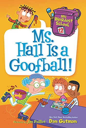Books : My Weirdest School #12: Ms. Hall Is a Goofball!