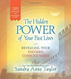 The Hidden Power of Your Past Lives, Sandra Anne Taylor, 140192901X