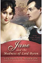 Jane and the Madness of Lord Byron: Being A Jane Austen Mystery Kindle Edition