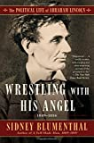 Book cover image for Wrestling With His Angel: The Political Life of Abraham Lincoln Vol. II, 1849-1856