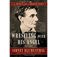 Wrestling with His Angel: The Political Life of Abraham Lincoln Vol. II, 1849-1856: 2