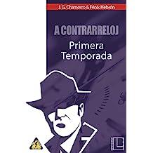 A contrarreloj: Primera Temporada (Spanish Edition) Nov 27, 2018
