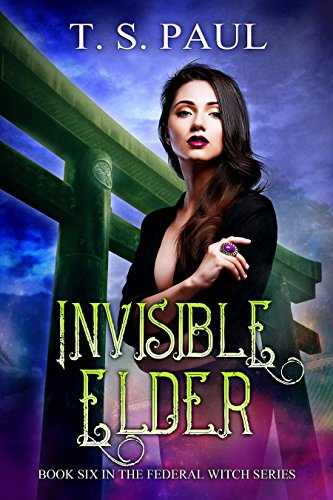 Invisible Elder (The Federal Witch Book 6) Witch Series