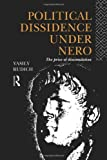 Political Dissidence under Nero, Vasily Rudich, 0415865417