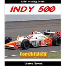 Kids Reading Books: The Indy 500 - Fun and Fascinating Facts and Pictures of the Biggest Car Race in America (Sports for Kids)