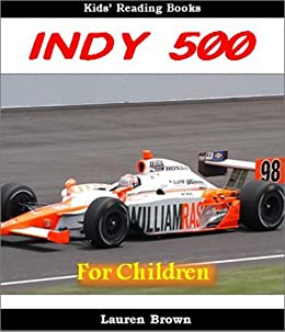 kids reading books the indy 500 fun and fascinating facts and pictures of the