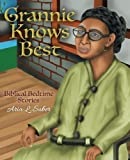 Grannie Knows Best: Biblical Bedtime Stories (Volume 1)