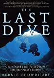 img - for The Last Dive: A Father and Son's Fatal Descent into the Ocean's Depths First edition by Chowdhury, Bernie (2000) Hardcover book / textbook / text book