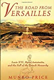 The Road from Versailles, Munro Price, 0312268793