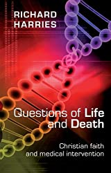 Questions of Life and Death: Christian Faith and Medical Invention