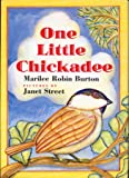 One Little Chickadee, Marilee R. Burton, 0688126529