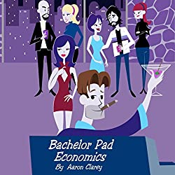 Bachelor Pad Economics