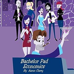Bachelor Pad Economics Hörbuch