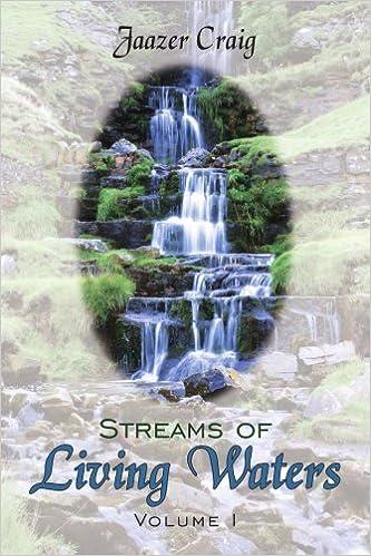 Book Streams of Living Waters: Volume I [3/31/2006] Jaazer Craig